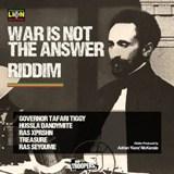 war is not the answer riddim